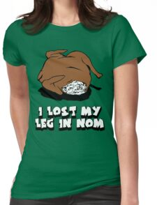 I Lost My Leg in Nom Womens Fitted T-Shirt