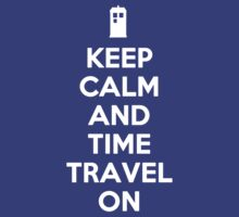 Keep Calm and Time Travel On by cooliounicorn