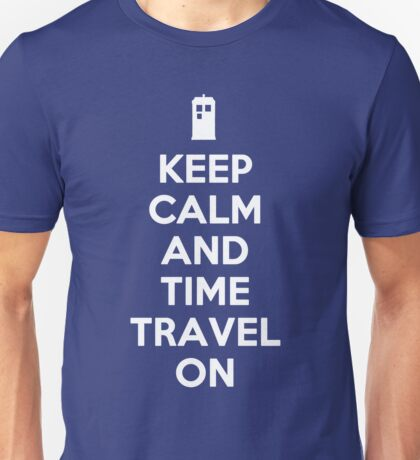 Keep Calm and Time Travel On Unisex T-Shirt
