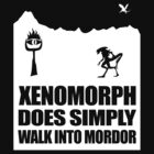 Xenomorph Does Simply Walk Into Mordor by jezkemp