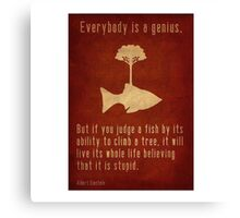 """Everybody is a genius..."" Canvas Print"