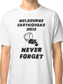 Melbourne Earthquake 2012 Commemorative Shirt Classic T-Shirt