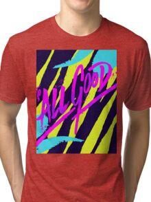 Its All Good Tri-blend T-Shirt