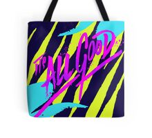 Its All Good Tote Bag