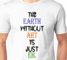 World W/O Art, i not my world Unisex T-Shirt