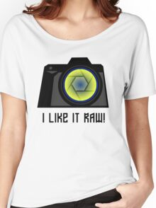 I Like it RAW! Women's Relaxed Fit T-Shirt