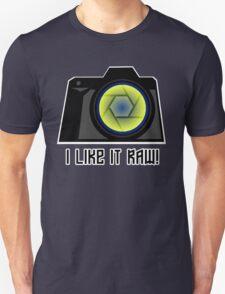 I Like it RAW! Unisex T-Shirt