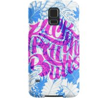 Kick All The Butts Samsung Galaxy Case/Skin