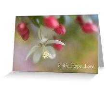 Faith, Hope & Love Greeting Card