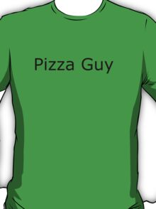 Pizza guy T-Shirt
