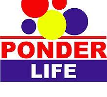 Ponder Life by skoolboiz