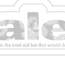 Paleo: I would drink the kool-aid, but that would defeat the purpose Sticker