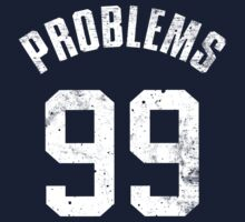 99 PROBLEMS (2nd Version)