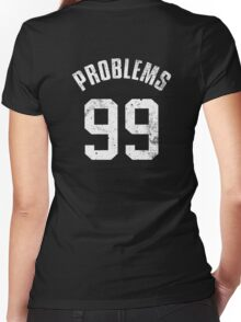 99 PROBLEMS Women's Fitted V-Neck T-Shirt