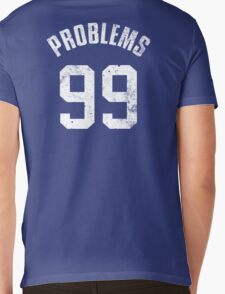 99 PROBLEMS Mens V-Neck T-Shirt