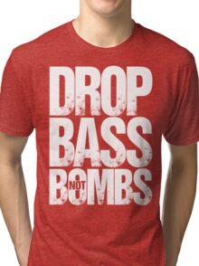 Drop Bass Not Bombs Pt. II (white) Tri-blend T-Shirt