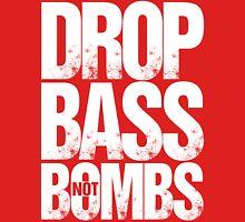 Drop Bass Not Bombs Pt. II (white) Unisex T-Shirt