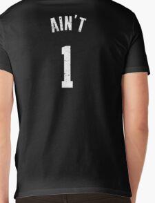 AIN'T ONE  Mens V-Neck T-Shirt