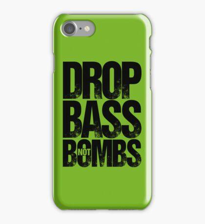 Drop Bass Not Bombs Pt. II  iPhone Case/Skin