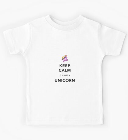 Keep Calm is Just a Unicorn  Kids Tee