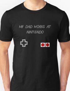 My Dad works at Nintendo Unisex T-Shirt