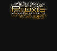 Praxis Makes Perfect Shirt Unisex T-Shirt