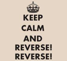 Keep Calm and Reverse! Reverse! T-Shirt