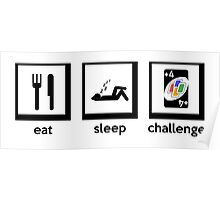 eat, sleep, challenge (+4 uno card game) Poster