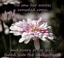 He Saw Her Across a Crowded Room.... by Karen Lewis
