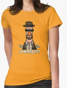 I am the one who meeps! Womens T-Shirt