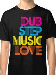 Dubstep Music Love Classic T-Shirt