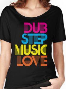 Dubstep Music Love Women's Relaxed Fit T-Shirt