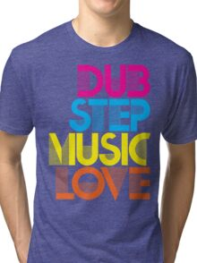 Dubstep Music Love Tri-blend T-Shirt