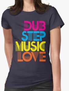 Dubstep Music Love Womens Fitted T-Shirt