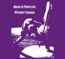 Music Is Pointless Without Passion by MTKlima