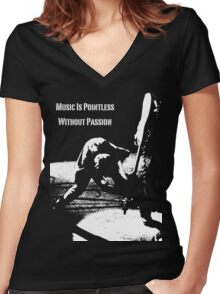 Music Is Pointless Without Passion Women's Fitted V-Neck T-Shirt