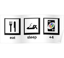 eat, sleep (+4 uno card game) Poster
