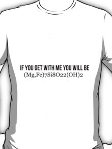 If you get with me, you will be T-Shirt
