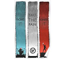 FIGHT IT TAKE THE PAIN IGNITE IT Poster