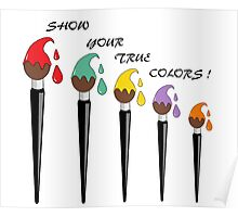 Show Your True Colours Poster