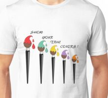 Show Your True Colours Unisex T-Shirt