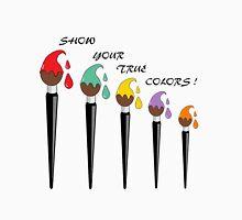 Show Your True Colours Unisex T-Shirt