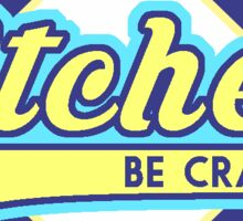 Pitches Be Crazy Sticker