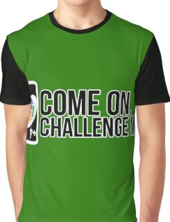 come on, challenge me! (+4 uno card game) Graphic T-Shirt