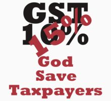 GST - God Save Taxpayers by Noel Elliot