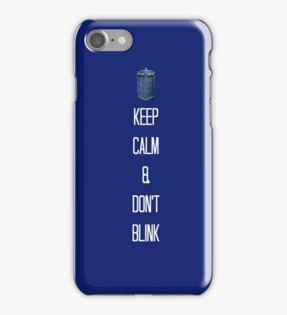 Keep Calm & Don't Blink! iPhone Case/Skin