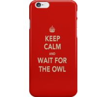 Keep Calm & Wait For The Owl iPhone Case/Skin