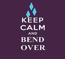 Keep Calm and Bend Over Unisex T-Shirt