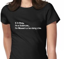 It's okay, I'm doing this for Science V 2.0 Womens Fitted T-Shirt