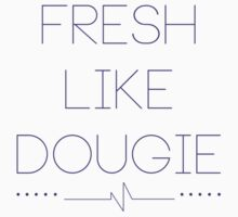 Fresh Like Dougie by Prince92